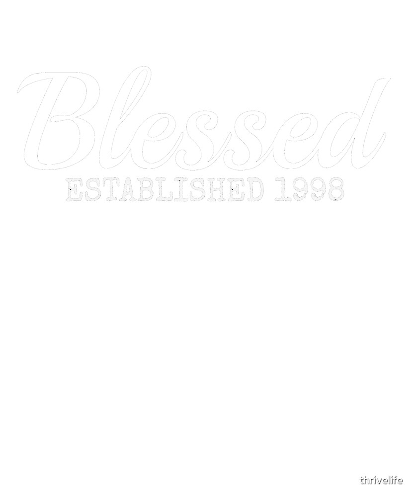 Blessed Christian 1998 Birthday Inspiration Faith Gift Shirt by thrivelife