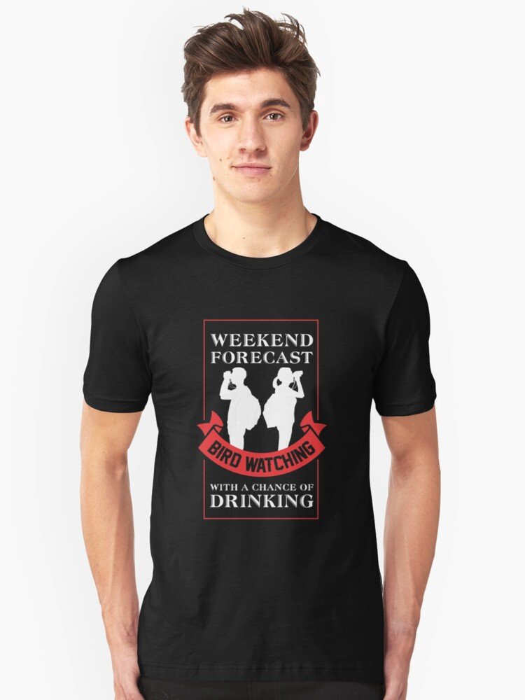 Bird Watching With A Chance Of Drinking Shirt Unisex T-Shirt Front