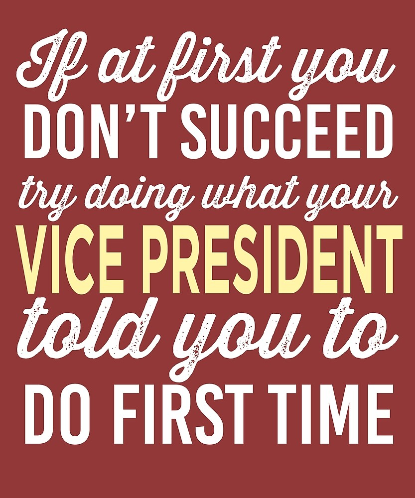Do It Like Vice President Told You by AlwaysAwesome