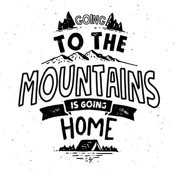 Going to the Mountains is Going Home by glekwit