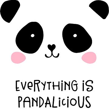 Cute Panda Bear Design - Everything is Pandalicious by augenpulver