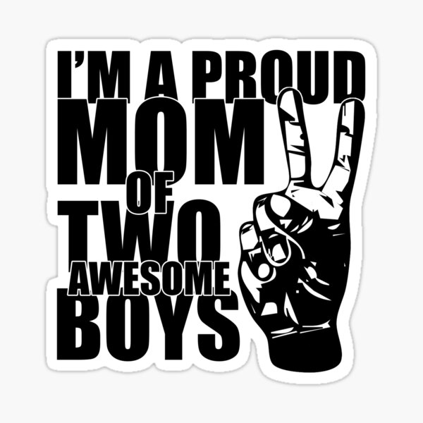 I'm a proud mom of two awesome boys Sticker