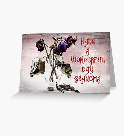 Have A Wonderful Day Grandma Greeting Card