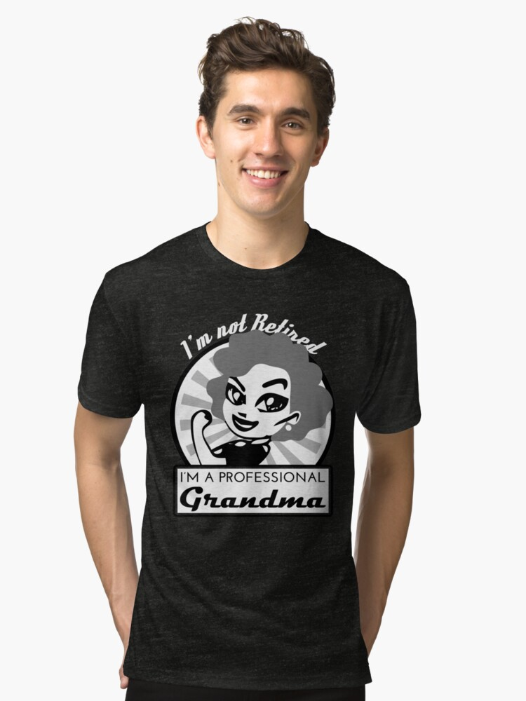 I'm not retired I'm a professional grandma grey badge design Tri-blend T-Shirt Front