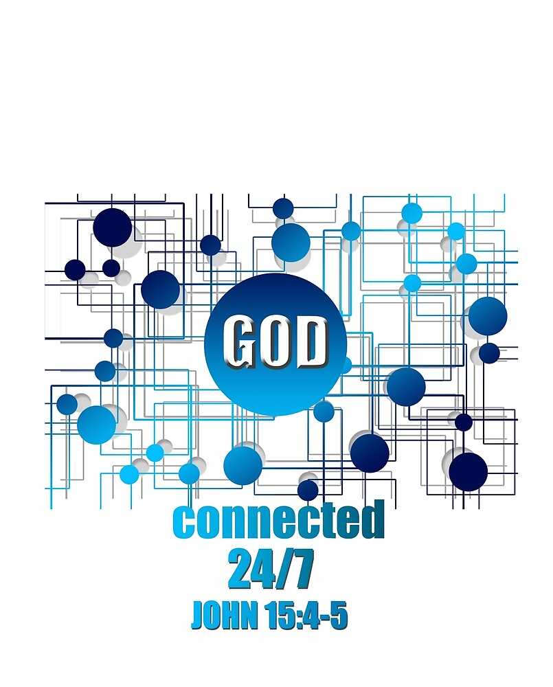 Connected with God 24/7 by ASHLEY NG