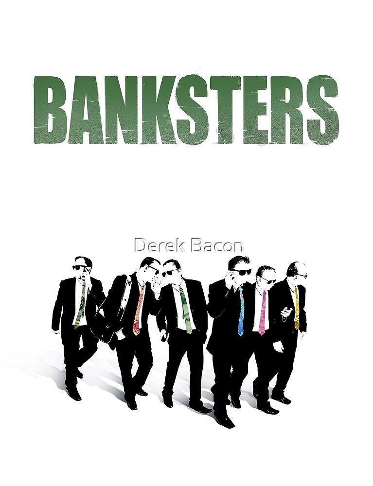 Banksters by Derek Bacon