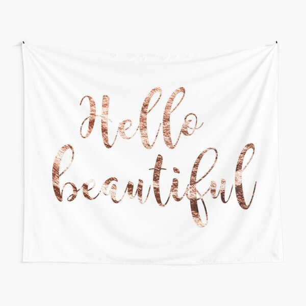Hello beautiful rose gold Tapestry