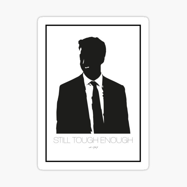 Still Tough Enough Sticker