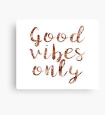Good vibes only rose gold foil Canvas Print