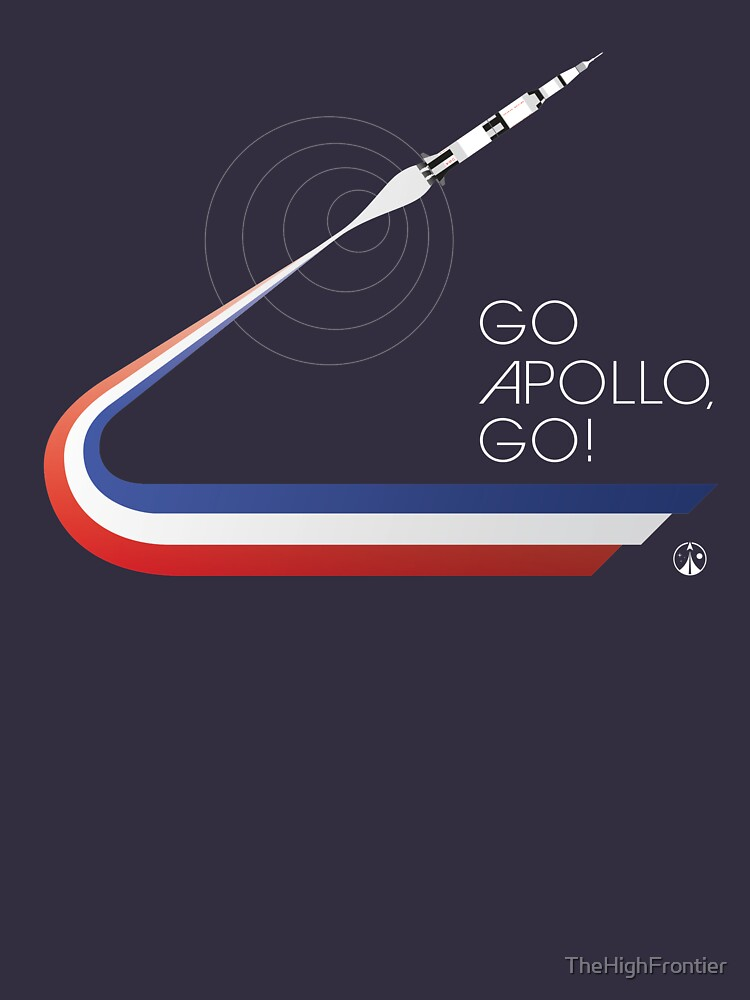 GO APOLLO, GO! We choose to go to the Moon... by TheHighFrontier