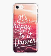 Sanvers   It's called being happy. Get used to it, Danvers! iPhone Case/Skin