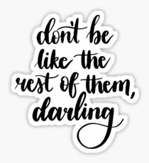 'Don't be Like the Rest of Them, Darling' Calligraphy Sticker