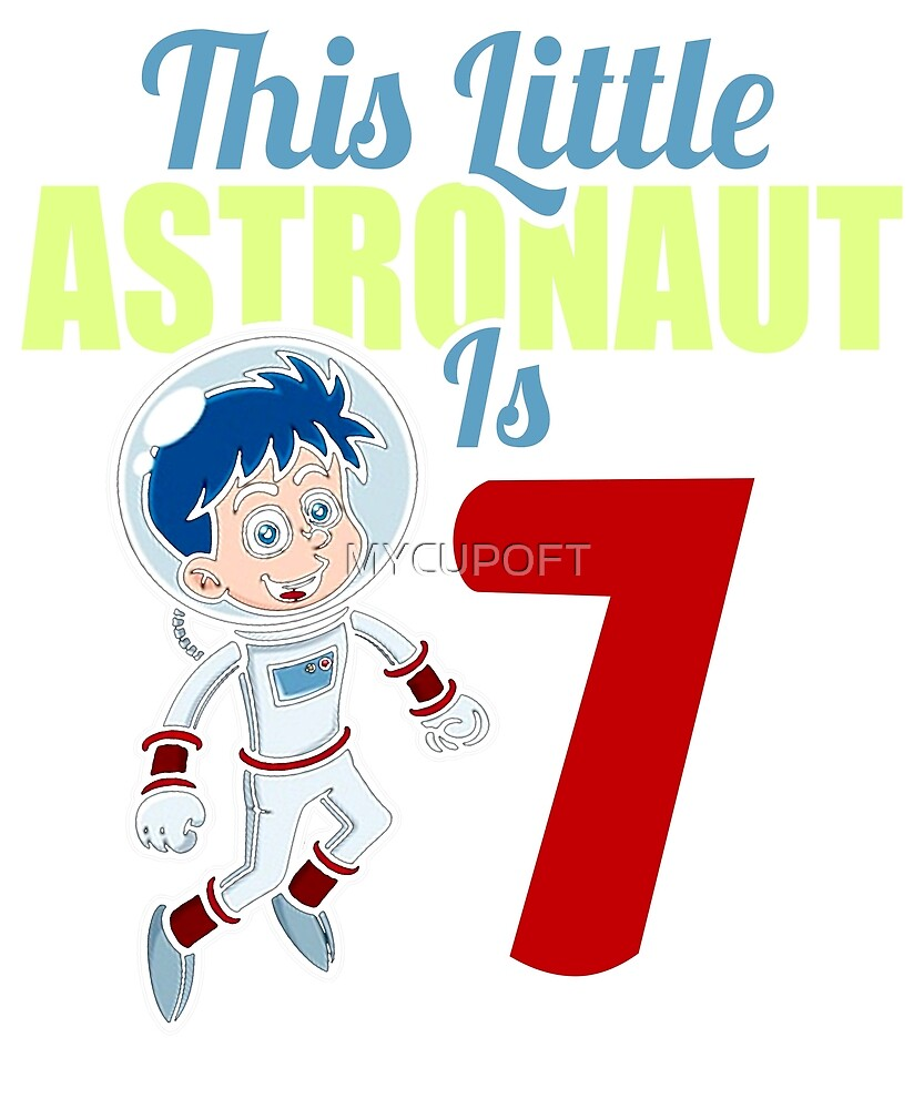 Cool 7th Birthday Astronaut Space Stars Mars T-Shirt by MYCUPOFT