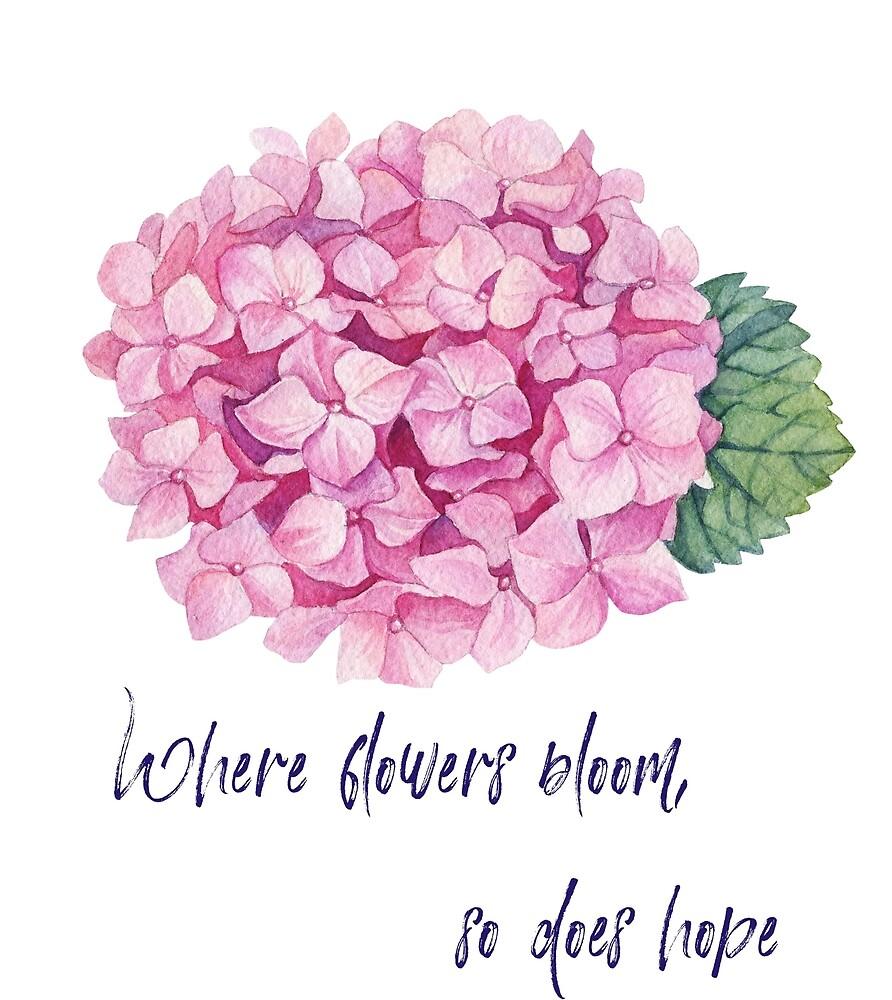 Where flowers bloom, so does hope. by Ian McKenzie