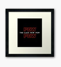 The Last Pew Pew Framed Print
