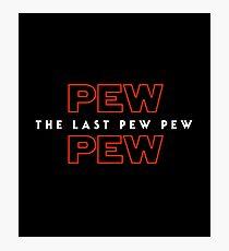 The Last Pew Pew Photographic Print