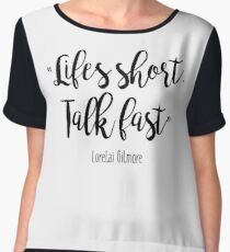 Gilmore Girls - Life's Short Chiffon Top