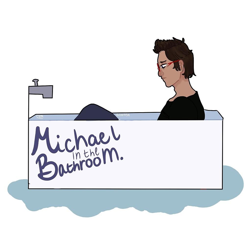 Michael in the Bathroom. by Acornsie