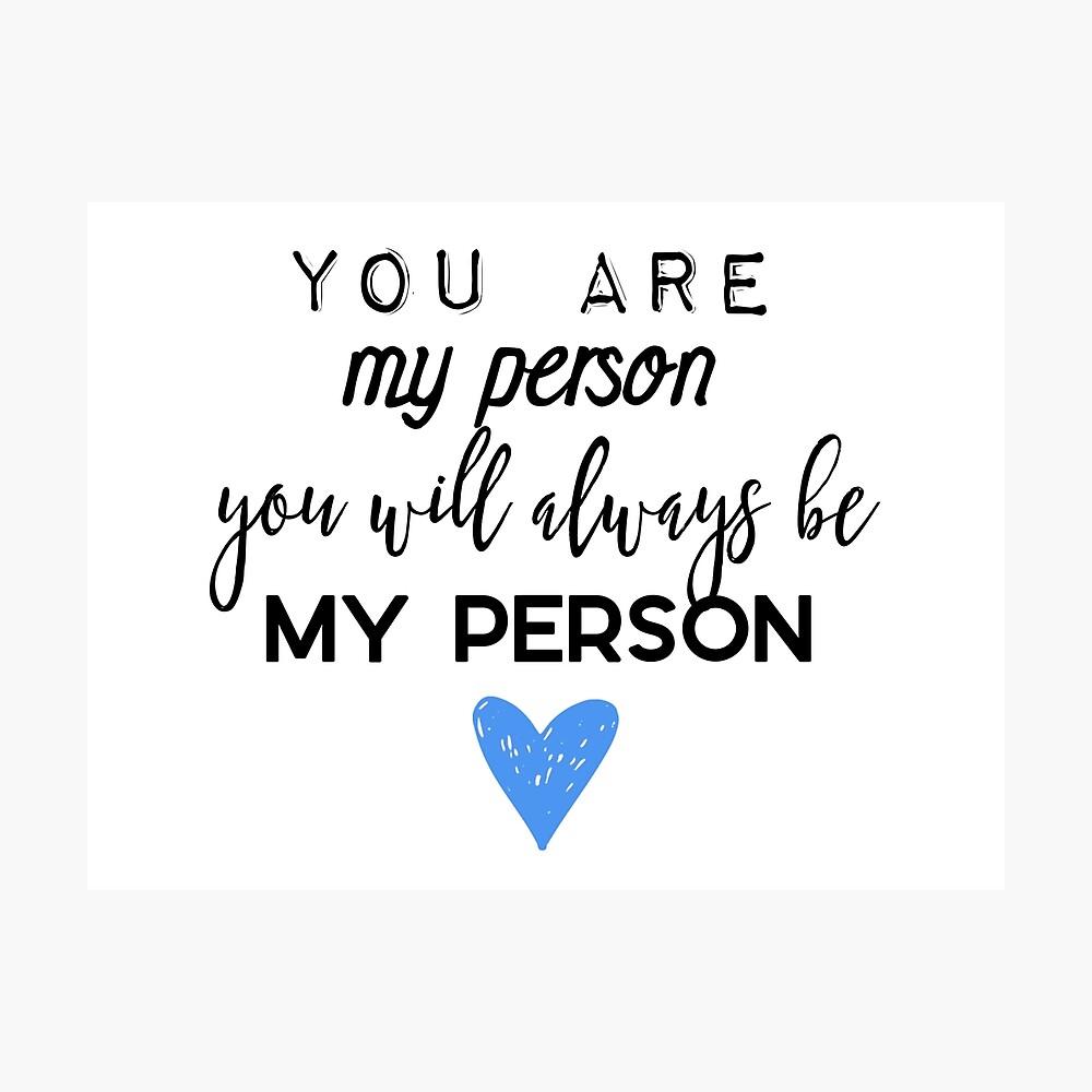 Du bist meine Person. Du wirst immer meine Person sein. Fotodruck