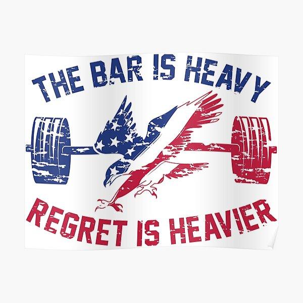 The Bar Is Heavy Regret Is Heavier - RWB Poster
