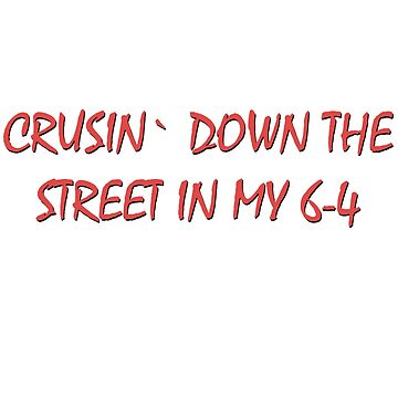 Crusin` down the street in my 6-4 by harkness1991