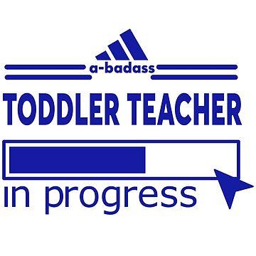 TODDLER TEACHER by Scottowens