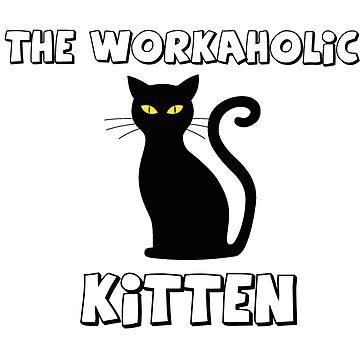 Workaholic Black Kitten Design for Women by simplyoj