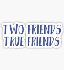 Two friends, true friends  Sticker