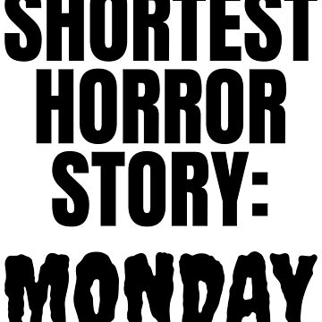 Shortest Horror Story Monday by CreativeAngel