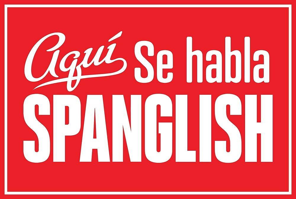 Aqui Se Habla Spanglish by welovespanglish