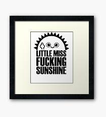 Little Miss Effin Sunshine - Hilarious Parody Novelty Joke Tshirt Framed Print