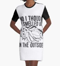 And I thought they smelled bad...on the outside Graphic T-Shirt Dress