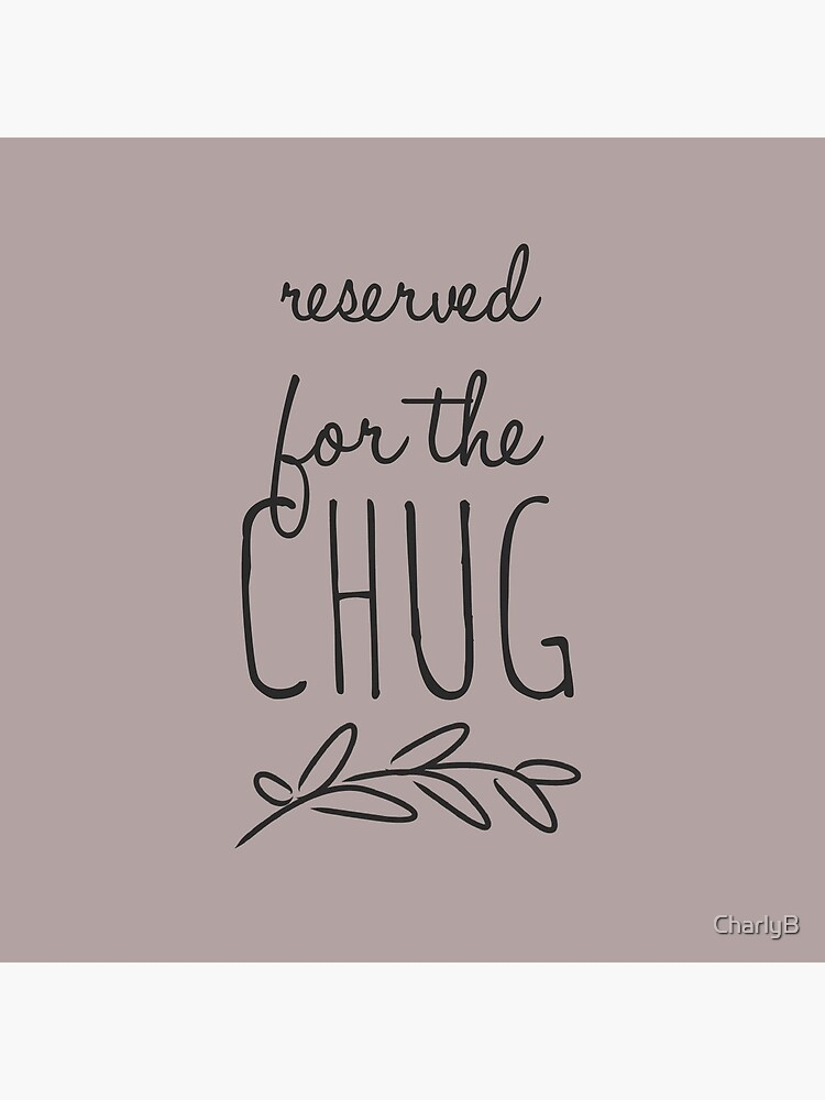 Reserved for the Chug by CharlyB