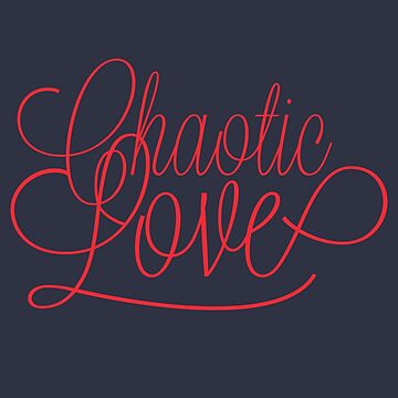 Chaotic Love by catcher3003