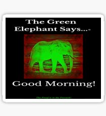 Green Elephant Says . . . Good Morning! Sticker