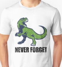 never forget trex T-Shirt