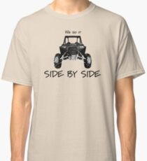 We Do It Side By Side Classic T-Shirt