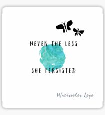 Never the Less she persisted Sticker