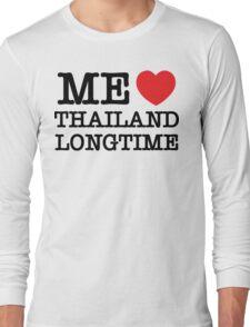 ME LOVE THAILAND LONGTIME Long Sleeve T-Shirt