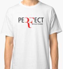 PeRFect RoGer fEDerEr Classic T-Shirt