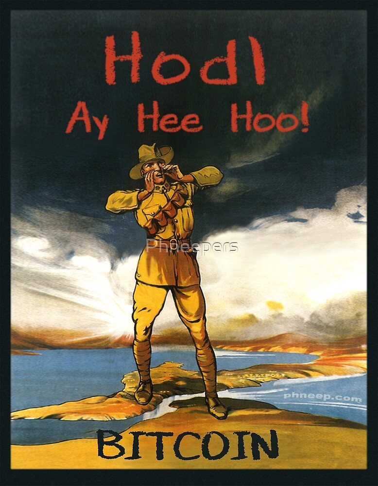 Bitcoin -- Hodl Ay Hee Hoo! by Phneepers