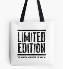 LIMITED EDITION - funny quote Tote Bag