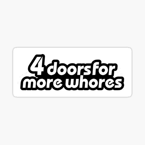 4 Doors for more Whores 0001 Sticker