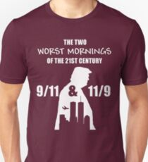The two worst mornings of the 21st century T-shirt T-Shirt
