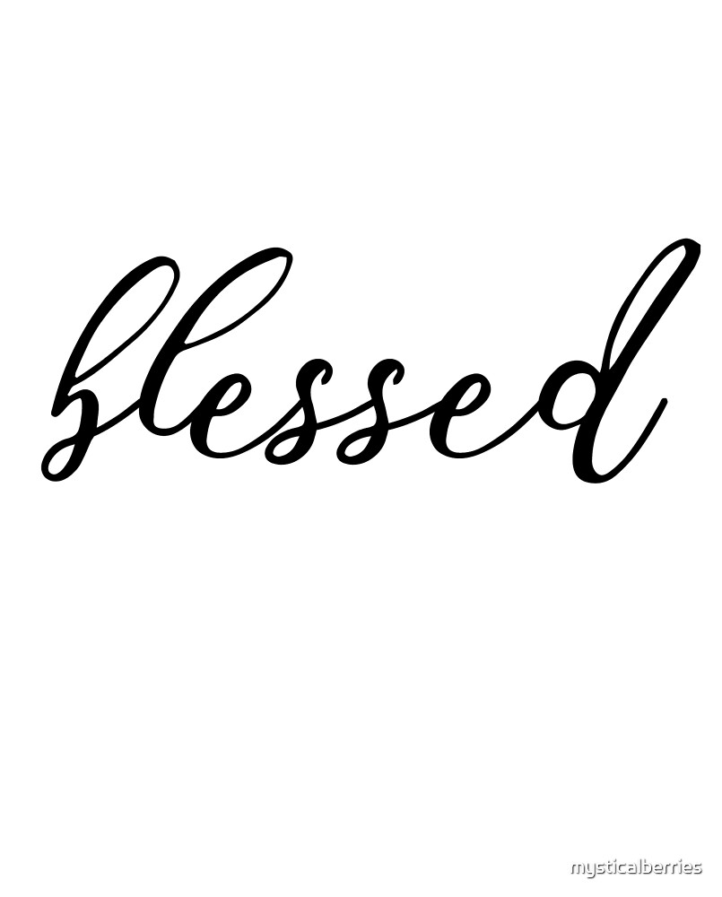 Blessed Typography  by mysticalberries