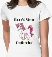 Don't Stop Believing Unicorn  Women's Fitted T-Shirt