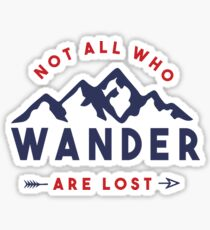 Not All Who Wander Are Lost - Quote  Sticker