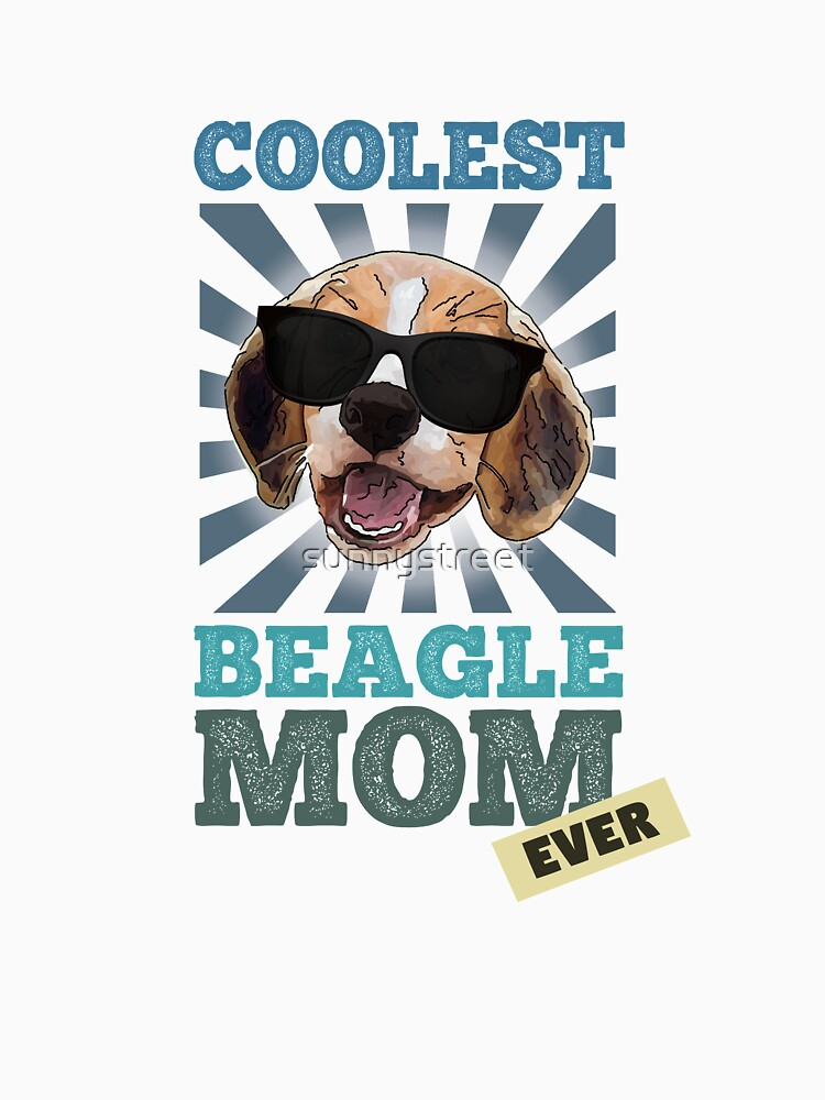 Coolest Beagle Mom Ever Dog Lover TShirt by SunnyStreet