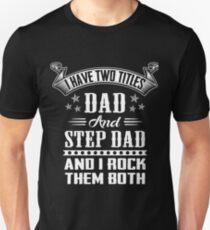 Dad And Stepdad Shirt  Unisex T-Shirt