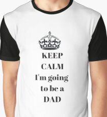 Keep calm I'm going to be a DAD Graphic T-Shirt